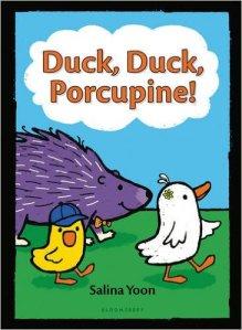 duck, duck porcupine